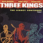 Wayne Henderson Three Kings: The Legacy Continues, Vol.1