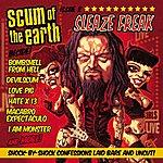 Scum Of The Earth Sleaze Freak (Edited)