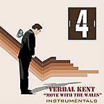 Verbal Kent Move With The Walls Instrumentals