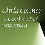Chris Connor When The Wind Was Green