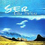 Edu Helou Ser