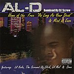Al-D Home Of The Free & Mind At Ease (Remixed By DJ Screw)(Parental Advisory)