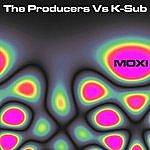 The Producers The Producers Vs K-Sub