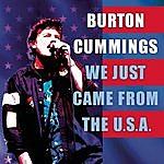 Burton Cummings We Just Came From The U.S.A. (Single)
