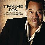 Tito Nieves Dos Canciones Clasicas De Marco Antonio Solis