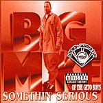 Big Mike Somethin' Serious (Parental Advisory)