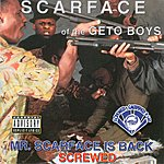 Scarface Mr. Scarface Is Back (Screwed And Chopped) (Parental Advisory)