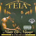Tela Now Or Never Screwed