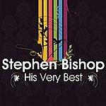 Stephen Bishop Stephen Bishop - His Very Best