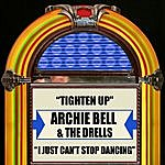 Archie Bell & The Drells Tighten Up / I Just Can't Stop Dancing