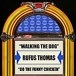 Rufus Thomas Walking The Dog / Do The Funky Chicken