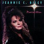 Jeannie C. Riley Praise Him