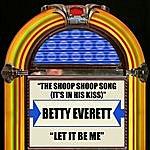 Betty Everett The Shoop Shoop Song (It's In His Kiss) / Let It Be Me