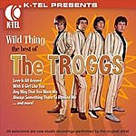 The Troggs Wild Thing - The Best of the Troggs