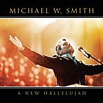 Michael W. Smith A New Hallelujah