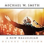 Michael W. Smith A New Hallelujah (Bonus Tracks)