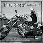 Kid Rock Roll On