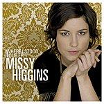 Missy Higgins Where I Stood: Tour Edition EP