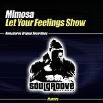 Mimosa Let Your Feelings Show (2-Track Single)(Feat. Tiki Jones)
