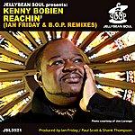 Kenny Bobien Reachin' (Ian Friday & B.O.P. Remixes)