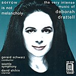 "Gerard Schwarz Drattell, D.: Sorrow is not Melancholy/Clarinet Concerto, ""Fire Dances""/Lilith/The Fire Within/Syzygy (Seattle Symphony Orchestra, Schwarz)"