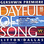 Dallas Symphony Orchestra Gershwin, G.: Dayful Of Song/Cuban Overture/Promenade/Rhapsody In Blue/Lullaby/An American In Paris