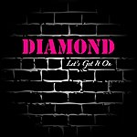 Diamond Let's Get It On (Single)