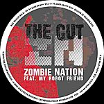 Zombie Nation The Cut (2-Track Single)(Featuring My Robot Friend)