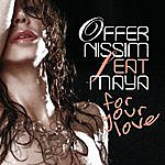 Offer Nissim For Your Love (5-Track Maxi-Single)(Feat. Maya)