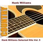 Hank Williams, Jr. Hank Williams Selected Hits, Vol.3