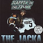 The Jacka Slappin' In The Trunk Volume 5 With The Jacka (Parental Advisory)