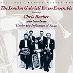 Chris Barber Under The Influence Of Jazz