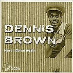 Dennis Brown Here I Come Again - CD 1/2, Vol. 1