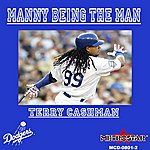Terry Cashman Manny Being The Man