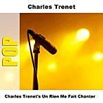 Charles Trenet Charles Trenet's Un Rien Me Fait Chanter