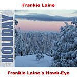 Frankie Laine Frankie Laine's Hawk-Eye
