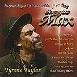 Tyrone Taylor Reggae Max