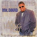 Mr. David Me Loving You