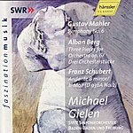 Michael Gielen Gustav Mahler: Symphony No. 6 / Alban Berg: Three Pieces for Orchestra op. 6  / Franz Schubert: Andante in B Minor D 936A No. 2