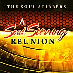 The Soul Stirrers A Soul Stirring Reunion