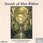 Robert Crowley Sounds of Alan Ridout - Robert Crowley plays at Canterbury Cathedral