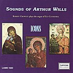 Robert Crowley Sounds of Arthur Wills