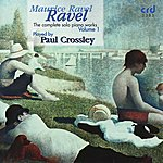 Paul Crossley Complete Solo Piano Works Volume I