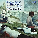 Paul Crossley Ravel, Complete Solo Piano Works Volume 2
