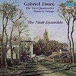 The Nash Ensemble Fauré: Two Quartets For Piano & Strings