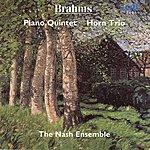 The Nash Ensemble Brahms : Piano Quintet and Horn Trio