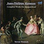 Trevor Pinnock Rameau: Complete Works for Harpsichord