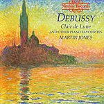Martin Jones Debussy: 'Clair De Lune' And Other Piano Favourites