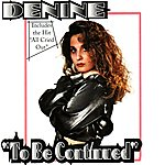 Denine To Be Continued