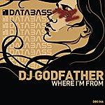 DJ Godfather Where I'm From